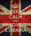 KEEP CALM AND LOVE S.OBAMA - Personalised Poster large