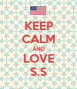 KEEP CALM AND LOVE S.S - Personalised Poster large