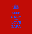 KEEP CALM AND LOVE SAFA - Personalised Poster large