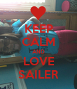 KEEP CALM AND LOVE SAILER - Personalised Poster large