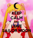 KEEP CALM AND LOVE SAILOR MOON - Personalised Poster large