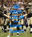 KEEP CALM AND Love  Saints - Personalised Poster large