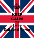 KEEP CALM AND Love Sali And Tamo - Personalised Poster large