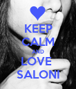 KEEP CALM AND LOVE   SALONI  - Personalised Poster small