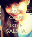 KEEP CALM AND LOVE SALSHA - Personalised Poster large