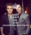 KEEP CALM AND LOVE SALVATORE BROTHERS - Personalised Poster large