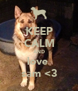 KEEP CALM AND love  sam <3 - Personalised Poster large