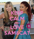 KEEP CALM AND LOVE SAM&CAT - Personalised Poster large