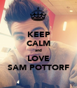 KEEP CALM and LOVE SAM POTTORF - Personalised Poster large