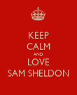 KEEP CALM AND LOVE SAM SHELDON - Personalised Poster large