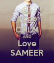KEEP CALM AND Love SAMEER - Personalised Poster large