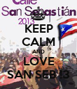 KEEP CALM AND LOVE SAN SEB !3 - Personalised Poster large
