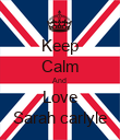 Keep Calm And  Love Sarah carlyle - Personalised Poster large