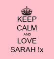 KEEP CALM AND LOVE SARAH !x - Personalised Poster large