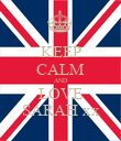 KEEP CALM AND LOVE SARAH xx - Personalised Poster large