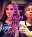 KEEP CALM AND LOVE SARAS - Personalised Poster large