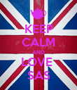 KEEP CALM AND LOVE  SAS - Personalised Poster large