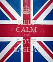 KEEP CALM AND LOVE SASHA! - Personalised Poster large