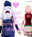 KEEP CALM AND LOVE SASUSAKU - Personalised Poster large
