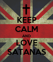 KEEP CALM AND LOVE SATANAS - Personalised Poster large