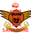 KEEP CALM AND LOVE SAXOFONE - Personalised Poster large