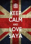 KEEP CALM AND LOVE SAYA - Personalised Poster large