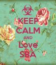 KEEP CALM AND Love SBA - Personalised Poster large
