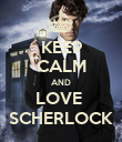 KEEP CALM AND LOVE  SCHERLOCK - Personalised Poster large
