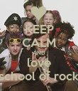 KEEP CALM AND love school of rock - Personalised Poster large