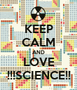 KEEP CALM AND LOVE !!!SCIENCE!! - Personalised Poster large