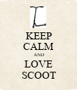 KEEP CALM AND LOVE SCOOT - Personalised Poster large