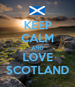 KEEP CALM AND LOVE SCOTLAND - Personalised Poster large