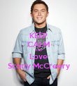 KEEP CALM AND Love Scotty McCreery - Personalised Poster large