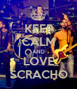 KEEP CALM AND LOVE SCRACHO - Personalised Poster large