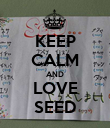KEEP CALM AND LOVE SEED - Personalised Poster large