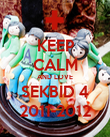 KEEP CALM AND LOVE SEKBID 4 2011-2012 - Personalised Poster large