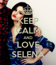 KEEP CALM AND LOVE SELENA - Personalised Poster large