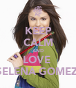 KEEP CALM AND LOVE  SELENA GOMEZ♥ - Personalised Poster large