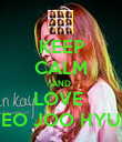 KEEP CALM AND LOVE  SEO JOO HYUN - Personalised Poster large