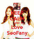 KEEP CALM AND Love SeoFany - Personalised Poster large