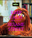 KEEP CALM AND LOVE SESAME STREET - Personalised Poster large