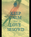 KEEP CALM AND LOVE SESOWD - Personalised Poster large