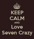 KEEP CALM AND Love Seven Crazy - Personalised Poster large