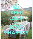 KEEP CALM AND LOVE SHABBOS - Personalised Poster large