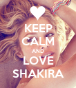 KEEP CALM AND LOVE SHAKIRA - Personalised Poster large