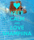 KEEP CALM AND LOVE SHAMPIINA - Personalised Poster large