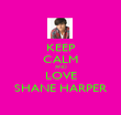 KEEP CALM AND LOVE SHANE HARPER - Personalised Poster large