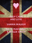 KEEP CALM AND LOVE SHANIA WALKER KATIE MARSHALL & MOLLIE SMITH - Personalised Poster large
