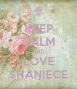 KEEP CALM AND LOVE SHANIECE - Personalised Poster large