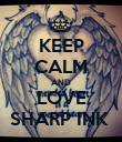 KEEP CALM AND LOVE SHARP INK  - Personalised Poster small